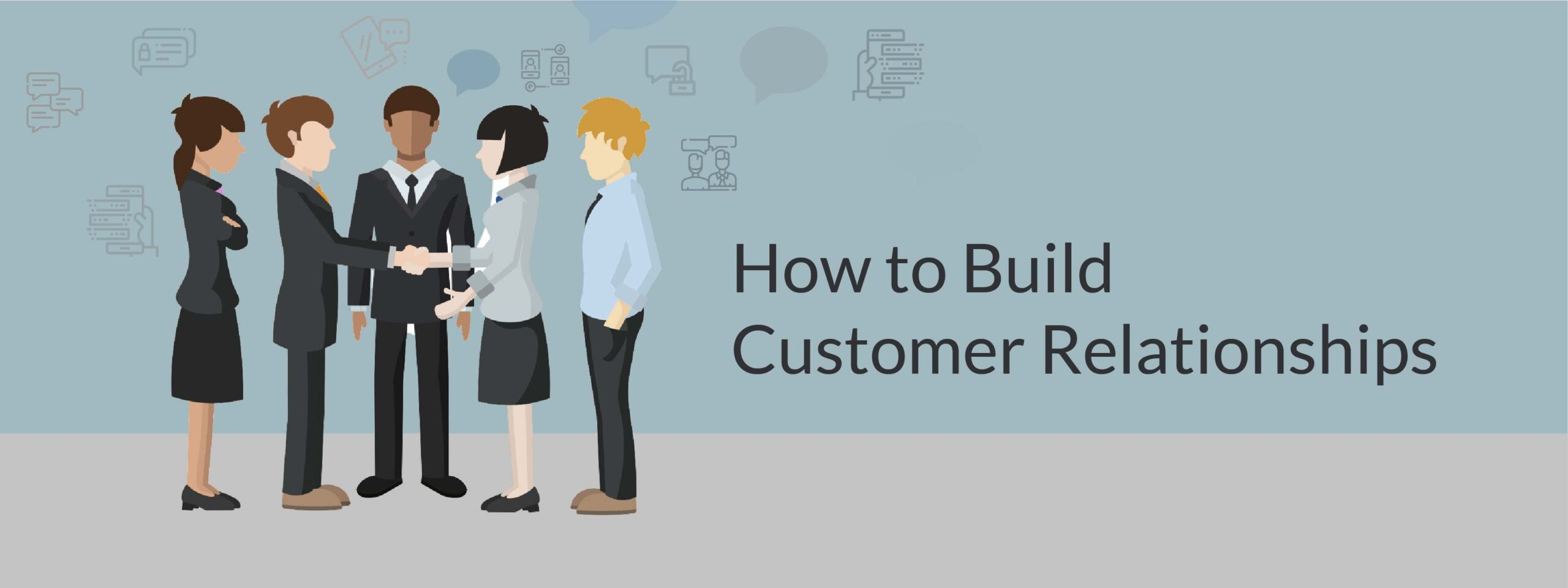How to build better customers relationships
