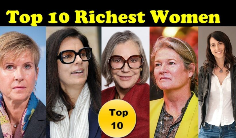 # Top 10 richest women of the world